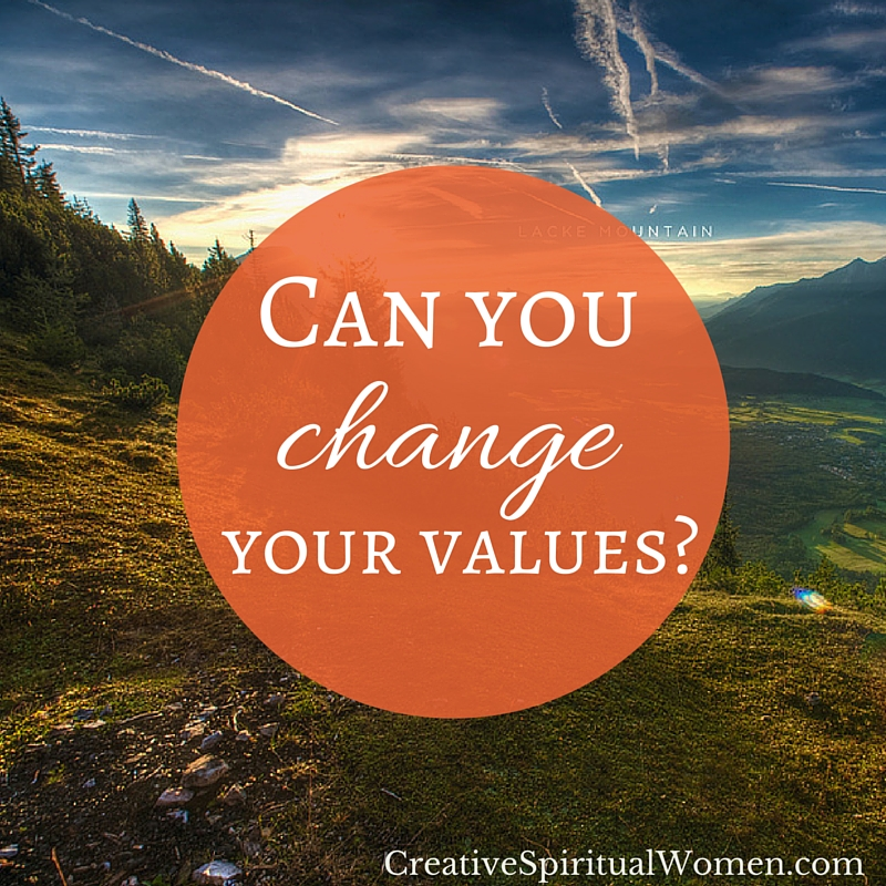 Can you change your values?