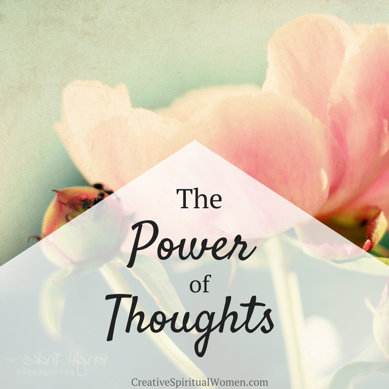 The Power of Thoughts on Creative Spiritual Women